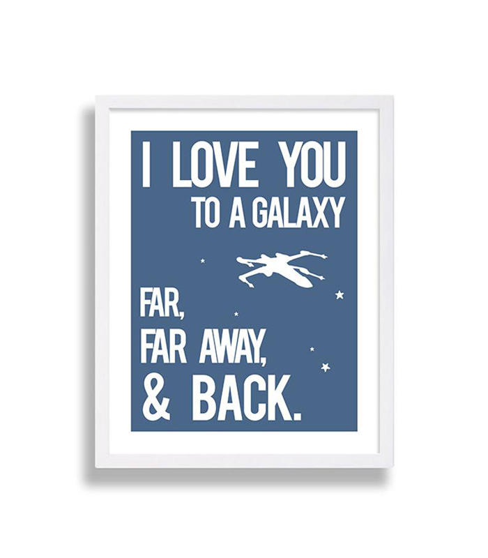 Poster that says I Love You to a Galaxy Far, Far Away and Back